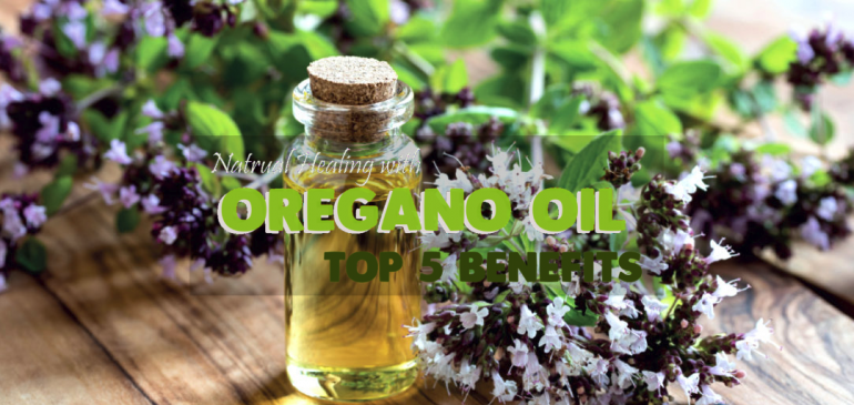 Natural Healing with Oregano Oil – Top 5 Benefits