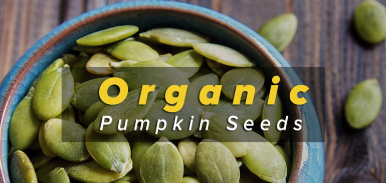 Amazing Benefits of Organic Pumpkin Seeds