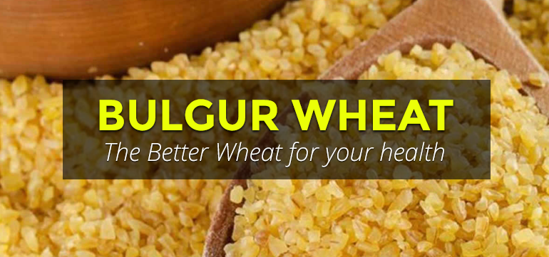 Benefits of Bulgur Wheat
